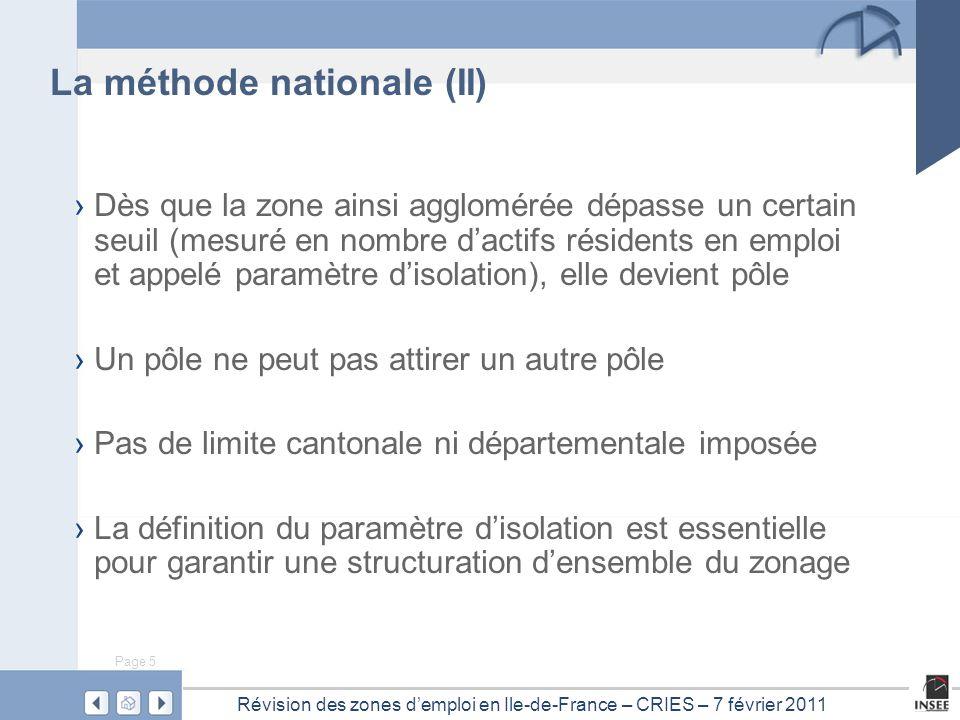 Page 5 Révision des zones d'emploi en Ile-de-France – CRIES – 7 février 2011 › Dès que la zone ainsi agglomérée dépasse un certain seuil (mesuré en no