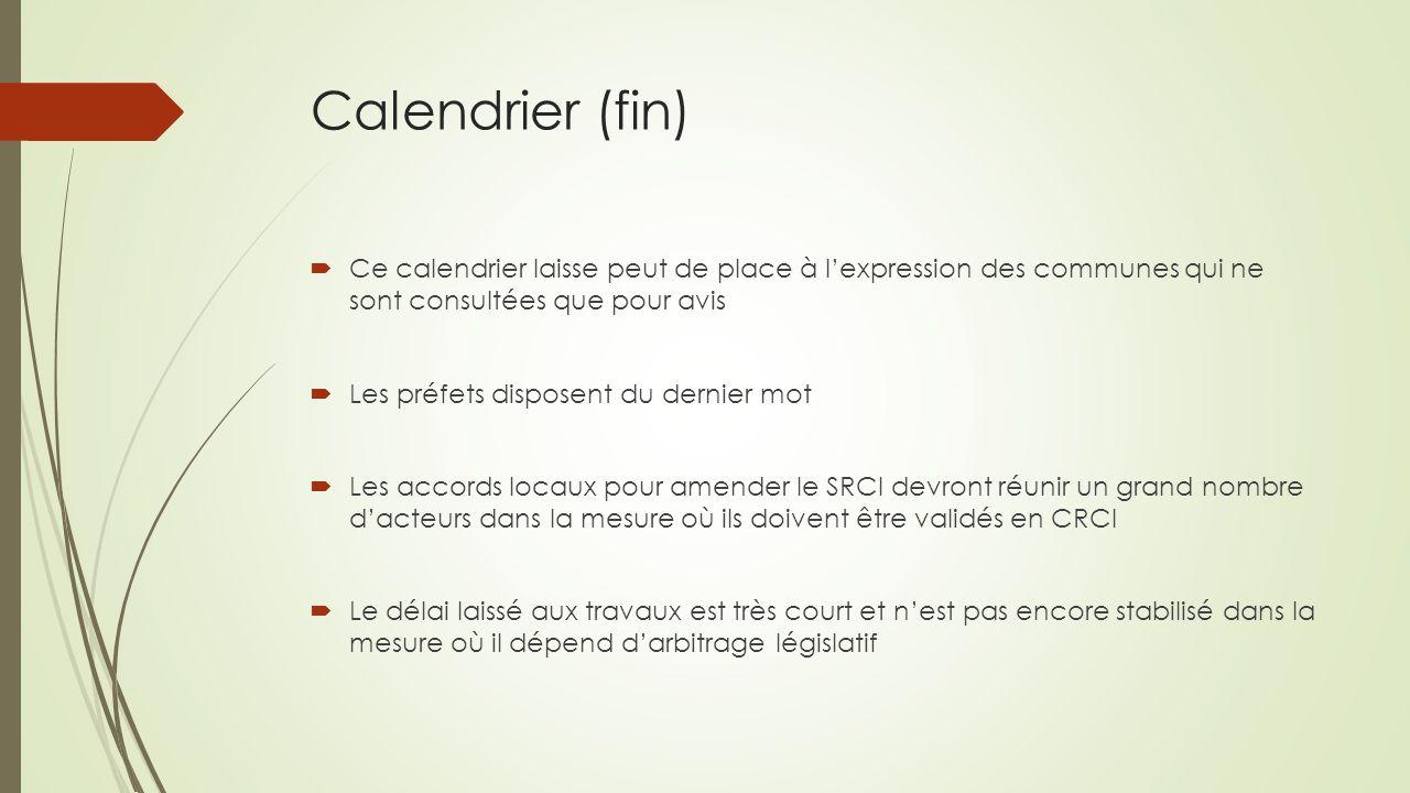 Calendrier (fin)  Ce calendrier laisse peut de place à l'expression des communes qui ne sont consultées que pour avis  Les préfets disposent du dern
