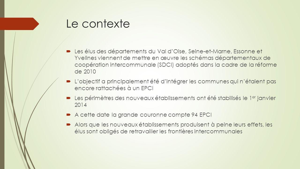 Le contexte  Les élus des départements du Val d'Oise, Seine-et-Marne, Essonne et Yvelines viennent de mettre en œuvre les schémas départementaux de c