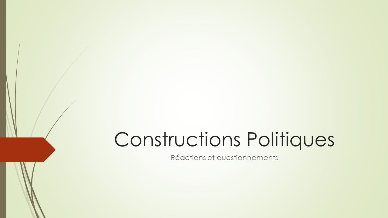 Constructions Politiques Réactions et questionnements