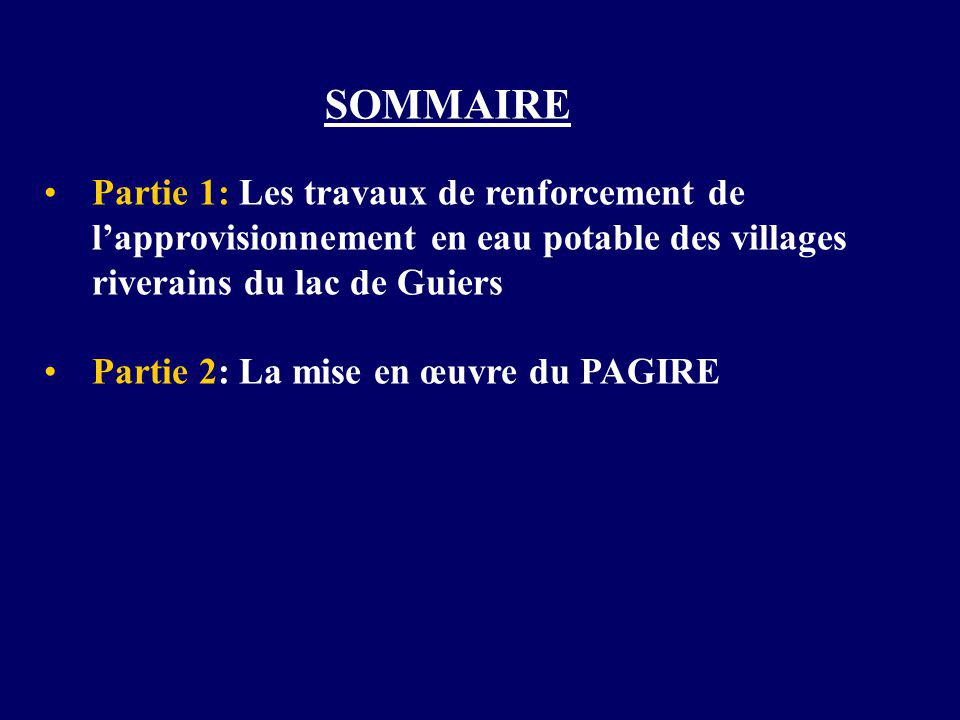 SOMMAIRE Partie 1: Les travaux de renforcement de l'approvisionnement en eau potable des villages riverains du lac de Guiers Partie 2: La mise en œuvre du PAGIRE