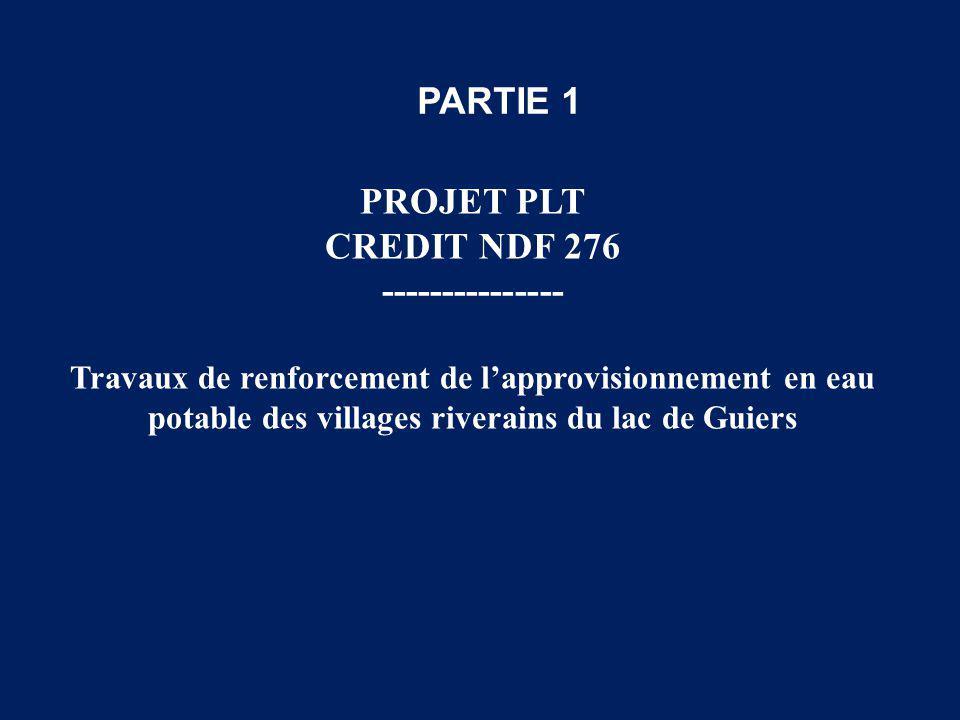 PROJET PLT CREDIT NDF 276 --------------- Travaux de renforcement de l'approvisionnement en eau potable des villages riverains du lac de Guiers PARTIE 1