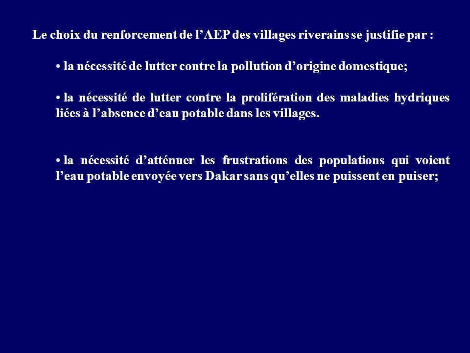Le choix du renforcement de l'AEP des villages riverains se justifie par : la nécessité de lutter contre la pollution d'origine domestique; la nécessité de lutter contre la prolifération des maladies hydriques liées à l'absence d'eau potable dans les villages.