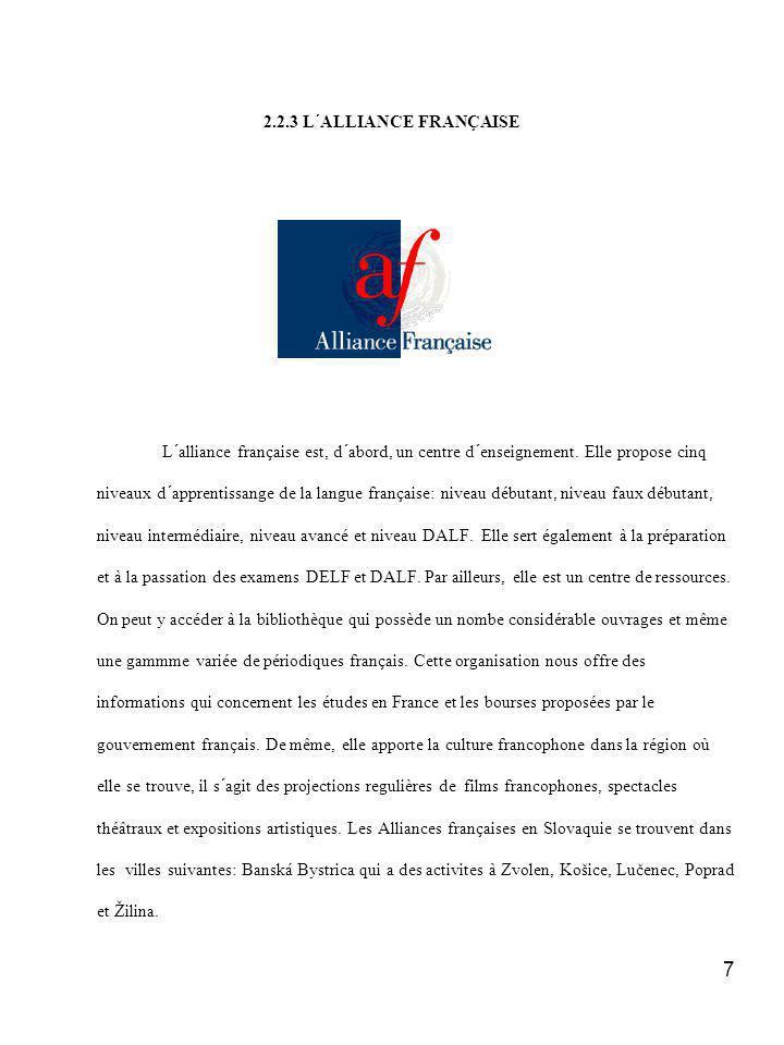 7 2.2.3 L´ALLIANCE FRANÇAISE L´alliance française est, d´abord, un centre d´enseignement.