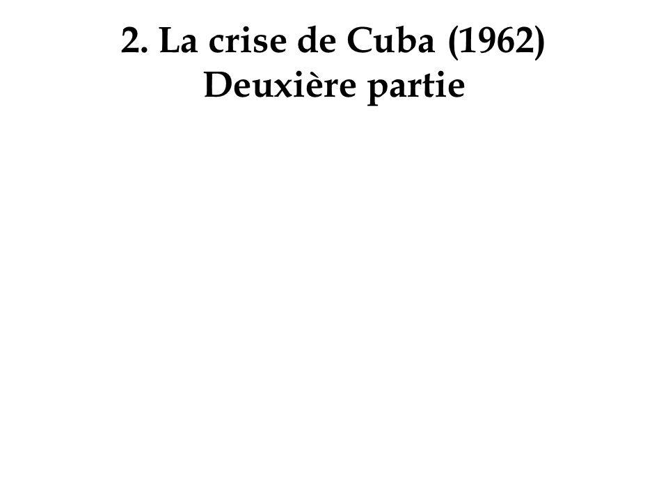 2. La crise de Cuba (1962) Deuxière partie