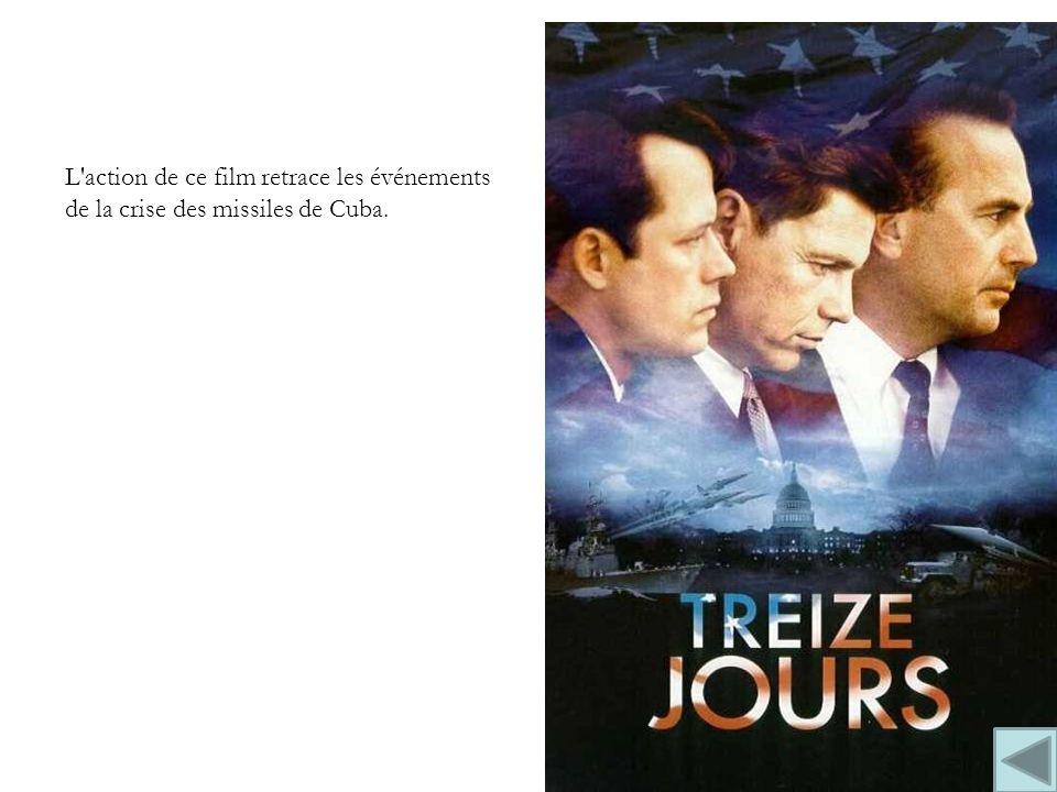 L action de ce film retrace les événements de la crise des missiles de Cuba.