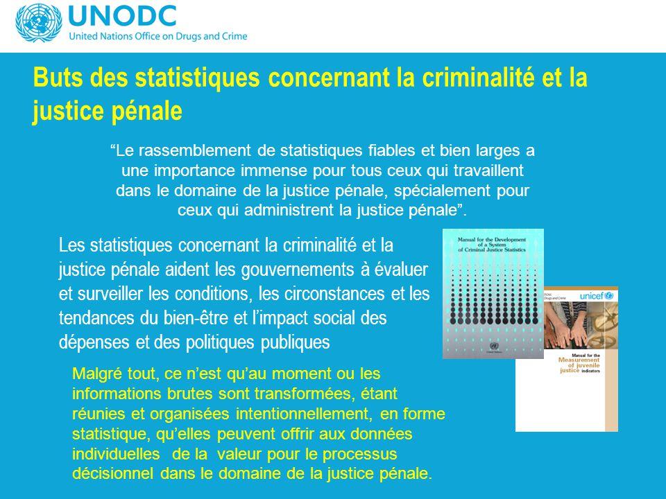 Buts des statistiques concernant la criminalité et la justice pénale Les statistiques concernant la criminalité et la justice pénale aident les gouver
