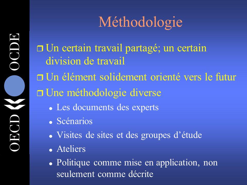 Méthodologie r Un certain travail partagé; un certain division de travail r Un élément solidement orienté vers le futur r Une méthodologie diverse l L