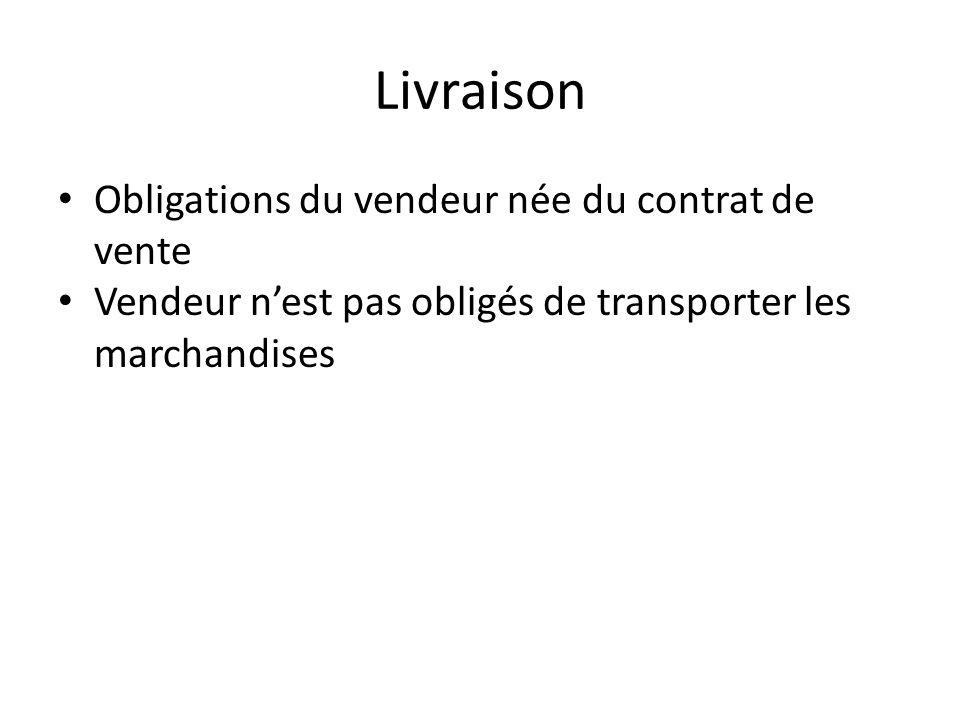 Livraison Obligations du vendeur née du contrat de vente Vendeur n'est pas obligés de transporter les marchandises
