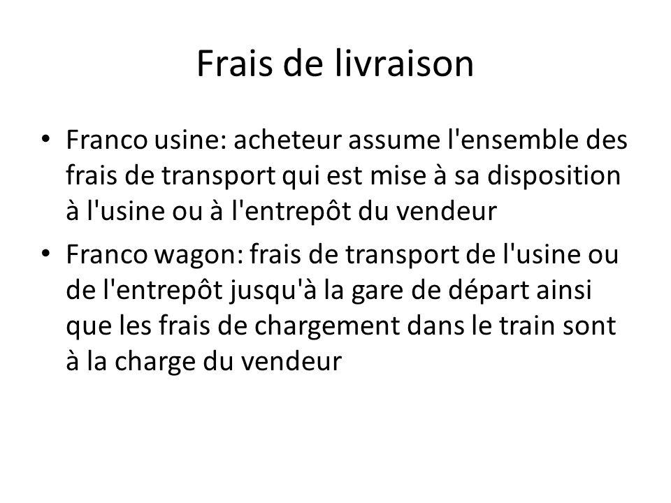 Frais de livraison Franco usine: acheteur assume l'ensemble des frais de transport qui est mise à sa disposition à l'usine ou à l'entrepôt du vendeur