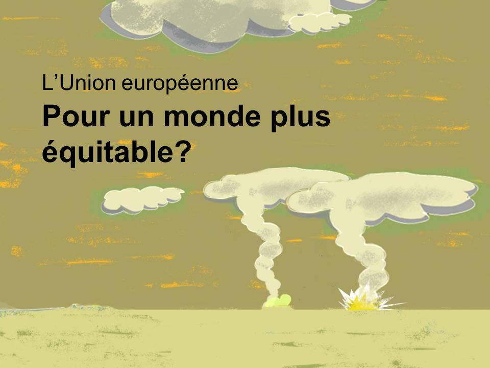 Pour un monde plus équitable L'Union européenne