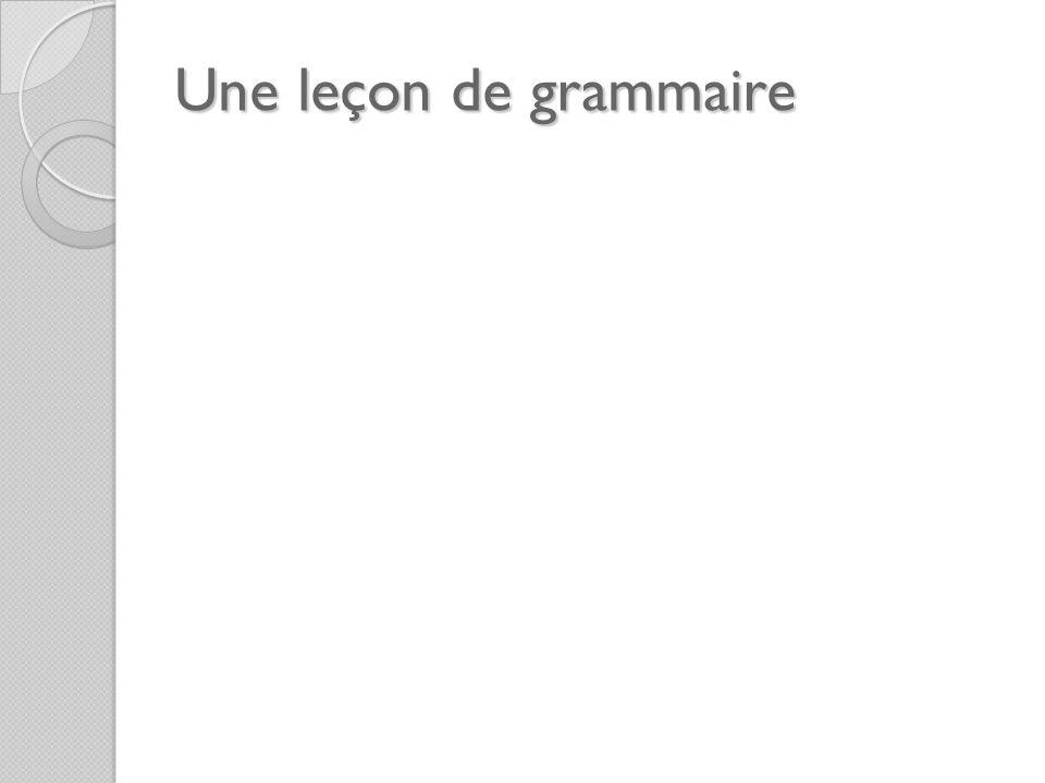 Une leçon de grammaire