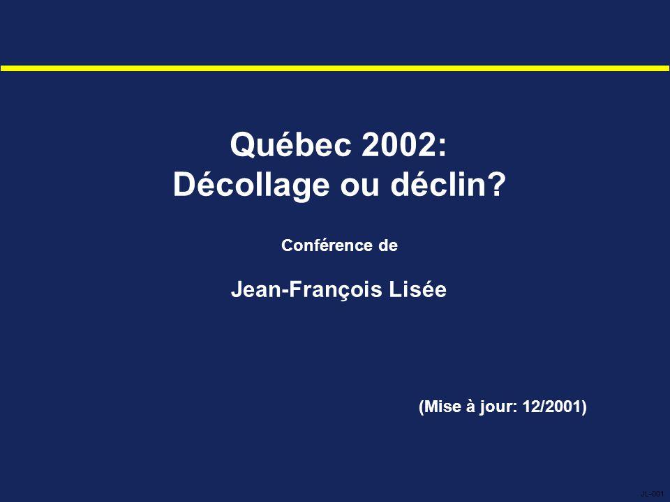 Québec 2002: Décollage ou déclin Conférence de Jean-François Lisée (Mise à jour: 12/2001) JL-001