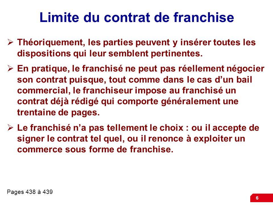 7 L'objet et la durée du contrat  L'objet du contrat est l'exploitation d'un commerce sous un nom d'emprunt commun pour vendre des biens et services identiques.