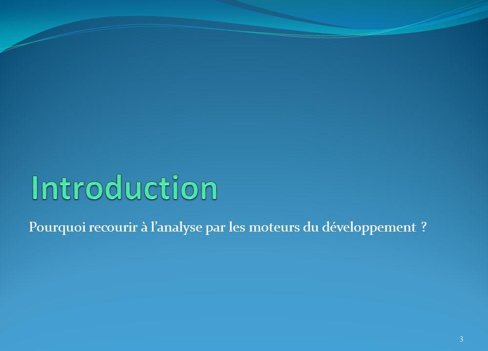 Pourquoi recourir à l'analyse par les moteurs du développement ? 3
