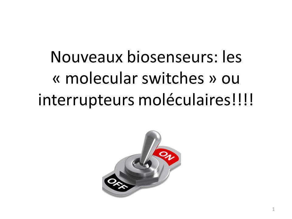 Nouveaux biosenseurs: les « molecular switches » ou interrupteurs moléculaires!!!! 1