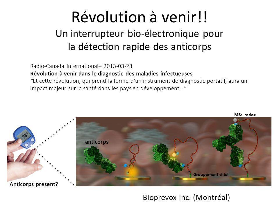 Radio-Canada International– 2013-03-23 Révolution à venir dans le diagnostic des maladies infectueuses Et cette révolution, qui prend la forme d un instrument de diagnostic portatif, aura un impact majeur sur la santé dans les pays en développement… Bioprevox inc.