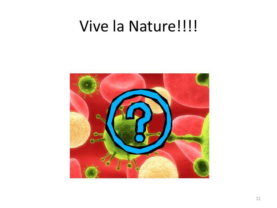 Vive la Nature!!!! 12