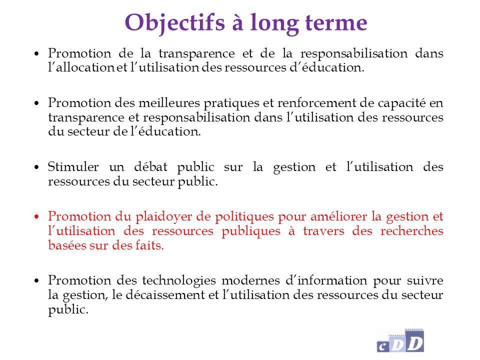 Objectifs à long terme Promotion de la transparence et de la responsabilisation dans l'allocation et l'utilisation des ressources d'éducation.