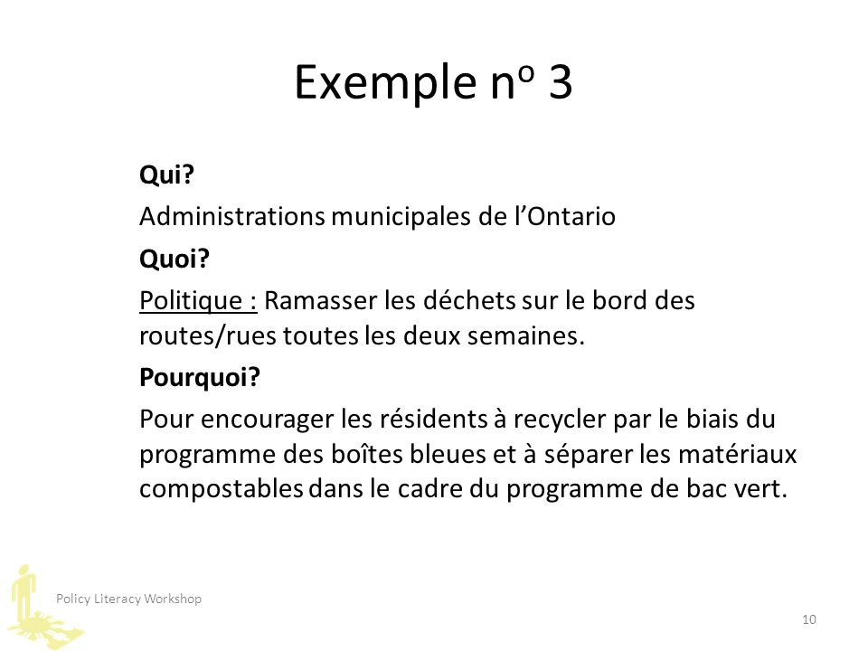 Policy Literacy Workshop 10 Exemple n o 3 Qui.Administrations municipales de l'Ontario Quoi.