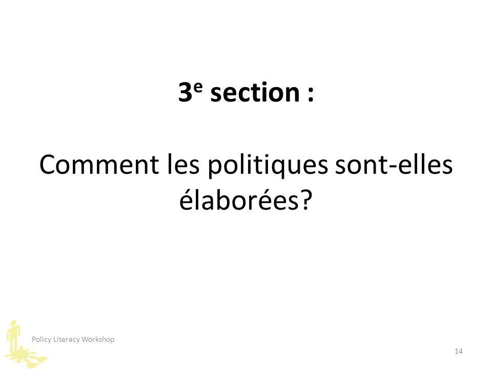 14 3 e section : Comment les politiques sont-elles élaborées?
