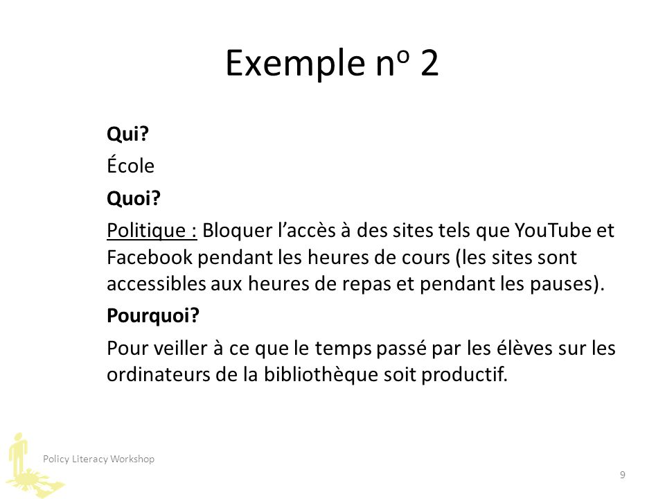 Policy Literacy Workshop 9 Exemple n o 2 Qui. École Quoi.