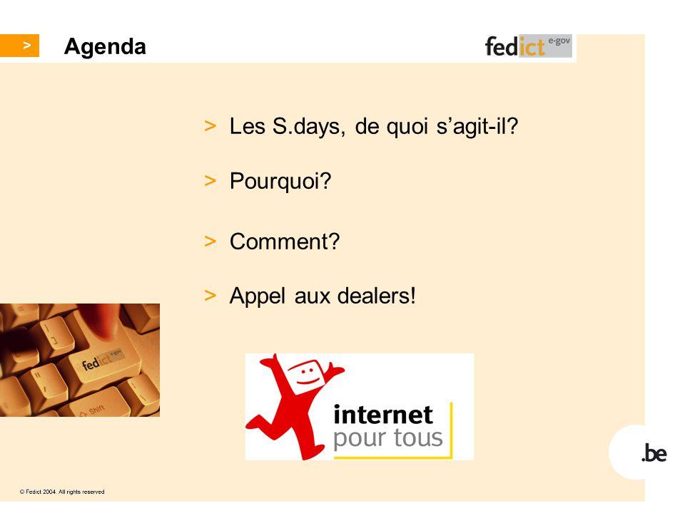 Agenda > Les S.days, de quoi s'agit-il? > Pourquoi? > Comment? > Appel aux dealers!