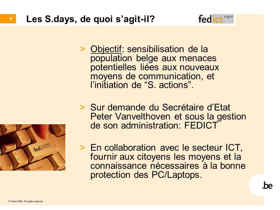Les S.days, de quoi s'agit-il? > Objectif: sensibilisation de la population belge aux menaces potentielles liées aux nouveaux moyens de communication,