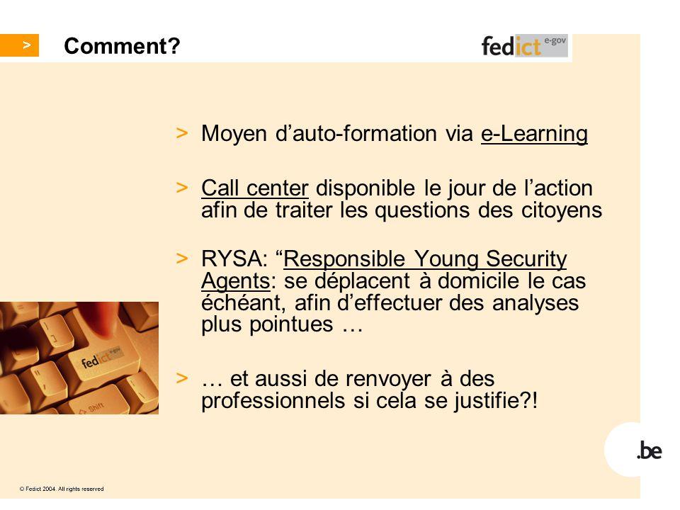 """Comment? > Moyen d'auto-formation via e-Learning > Call center disponible le jour de l'action afin de traiter les questions des citoyens > RYSA: """"Resp"""