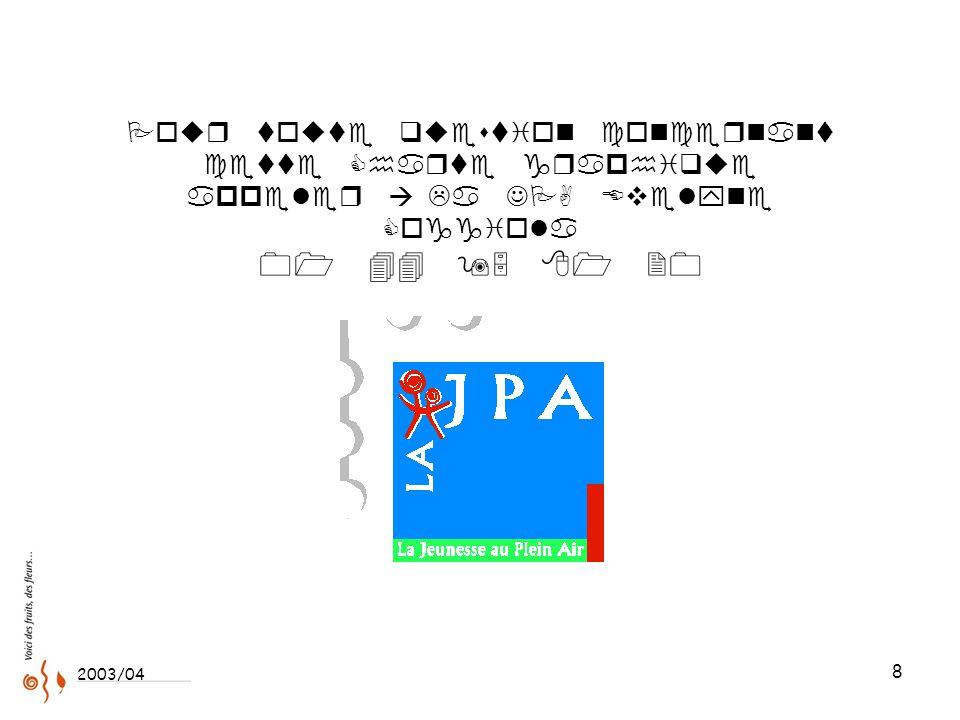 8 Pour toute question concernant cette Charte graphique appeler à La JPA Evelyne Coggiola 01 44 95 81 20 2003/04