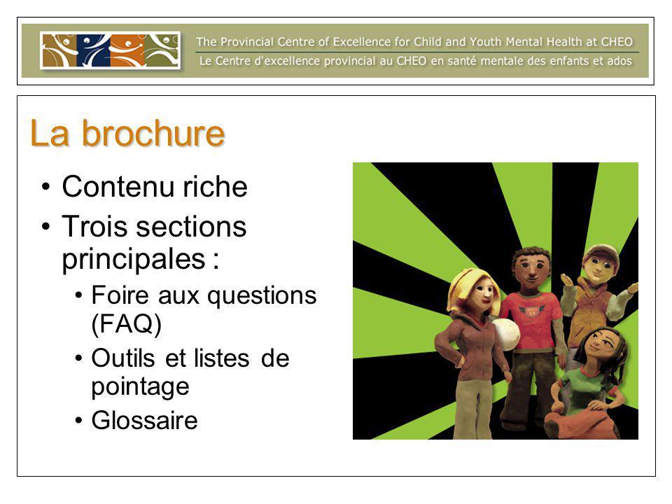 La brochure Contenu riche Trois sections principales : Foire aux questions (FAQ) Outils et listes de pointage Glossaire