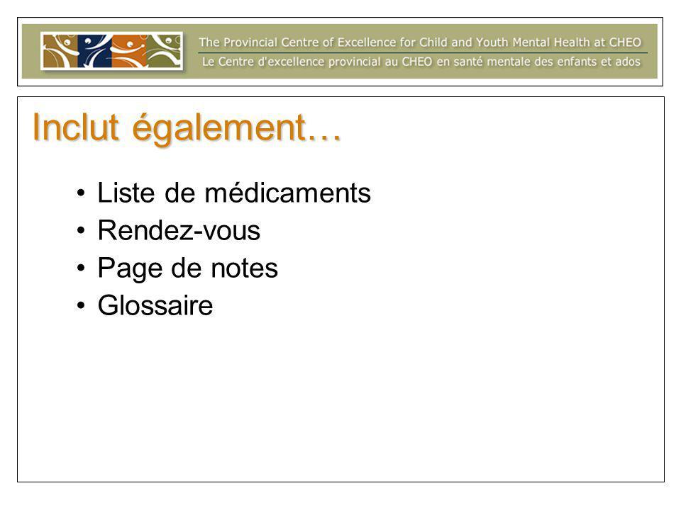 Inclut également… Liste de médicaments Rendez-vous Page de notes Glossaire