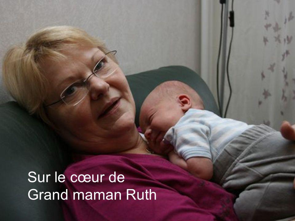 Sur le cœur de Grand maman Ruth