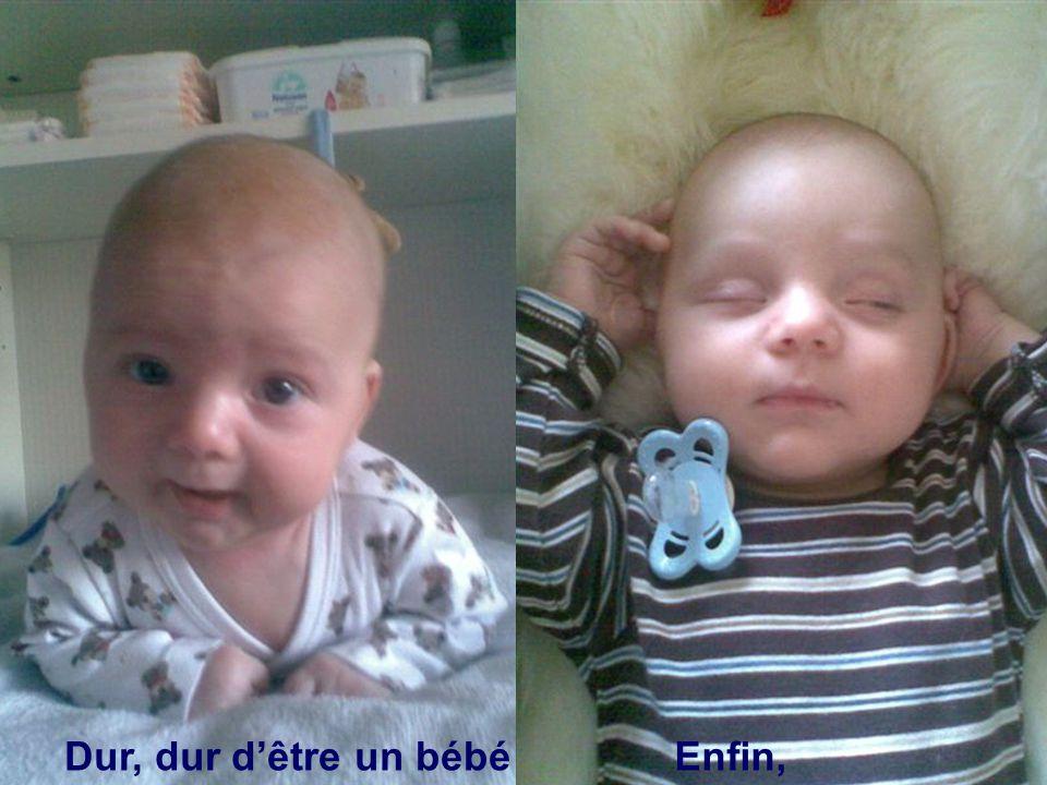 Dur, dur d'être un bébéEnfin, dormir !