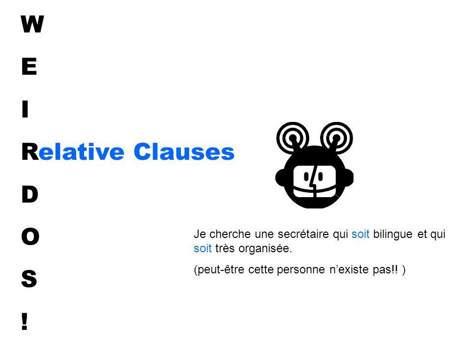 W E I Relative Clauses D O S .
