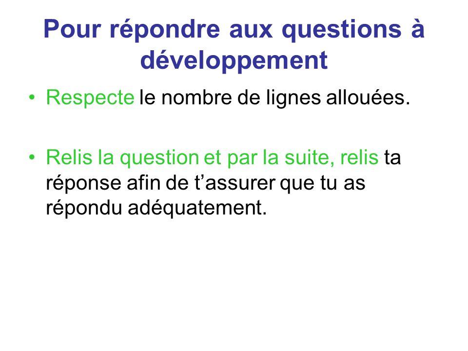 Pour répondre aux questions à développement Respecte le nombre de lignes allouées.