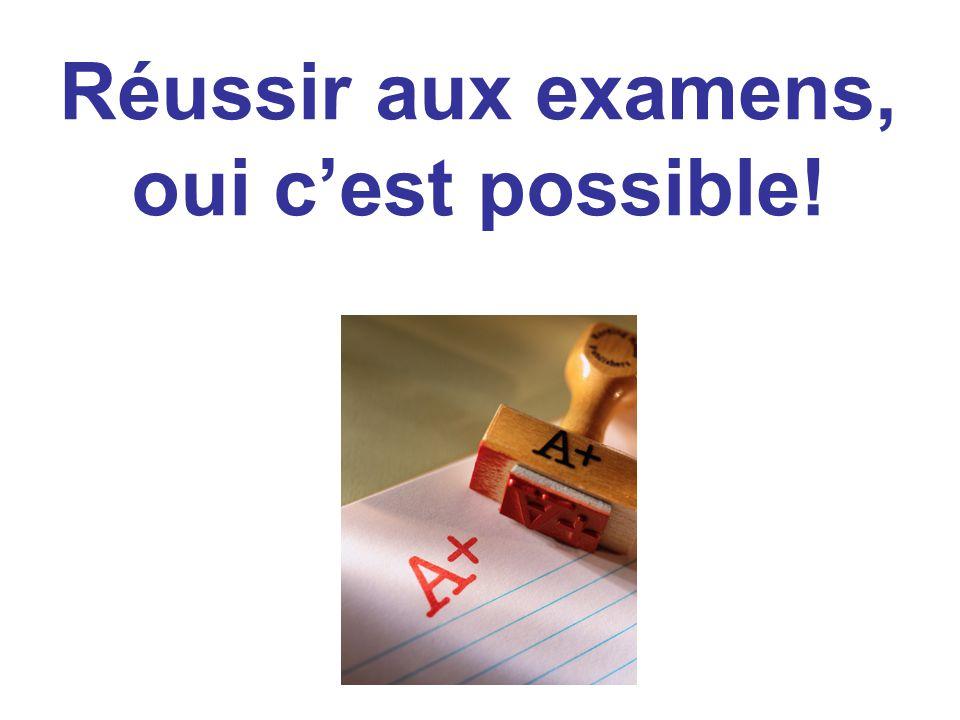 Réussir aux examens, oui c'est possible!