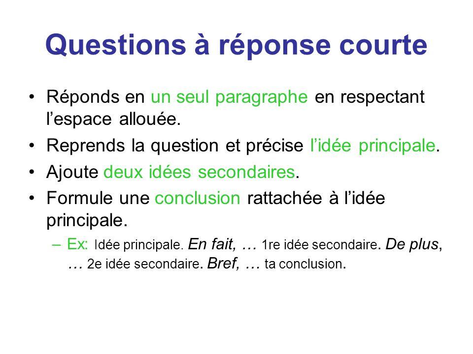 Réponds en un seul paragraphe en respectant l'espace allouée. Reprends la question et précise l'idée principale. Ajoute deux idées secondaires. Formul