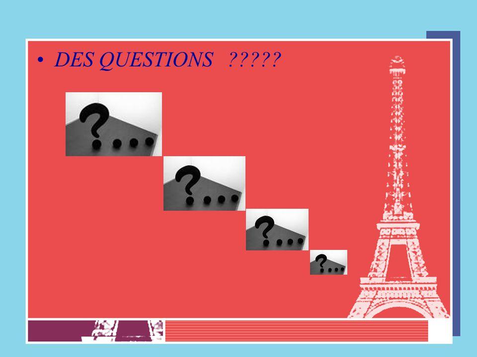 DES QUESTIONS ?????