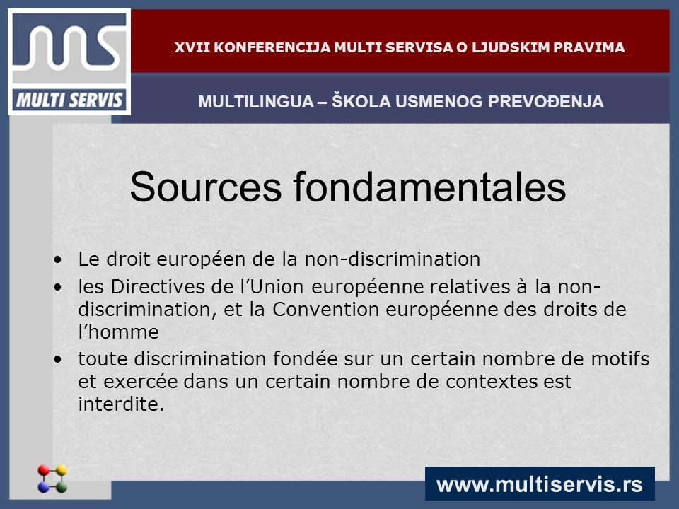 www.multiservis.rs MULTILINGUA – ŠKOLA USMENOG PREVOĐENJA XVII KONFERENCIJA MULTI SERVISA O LJUDSKIM PRAVIMA Sources fondamentales Le droit européen d