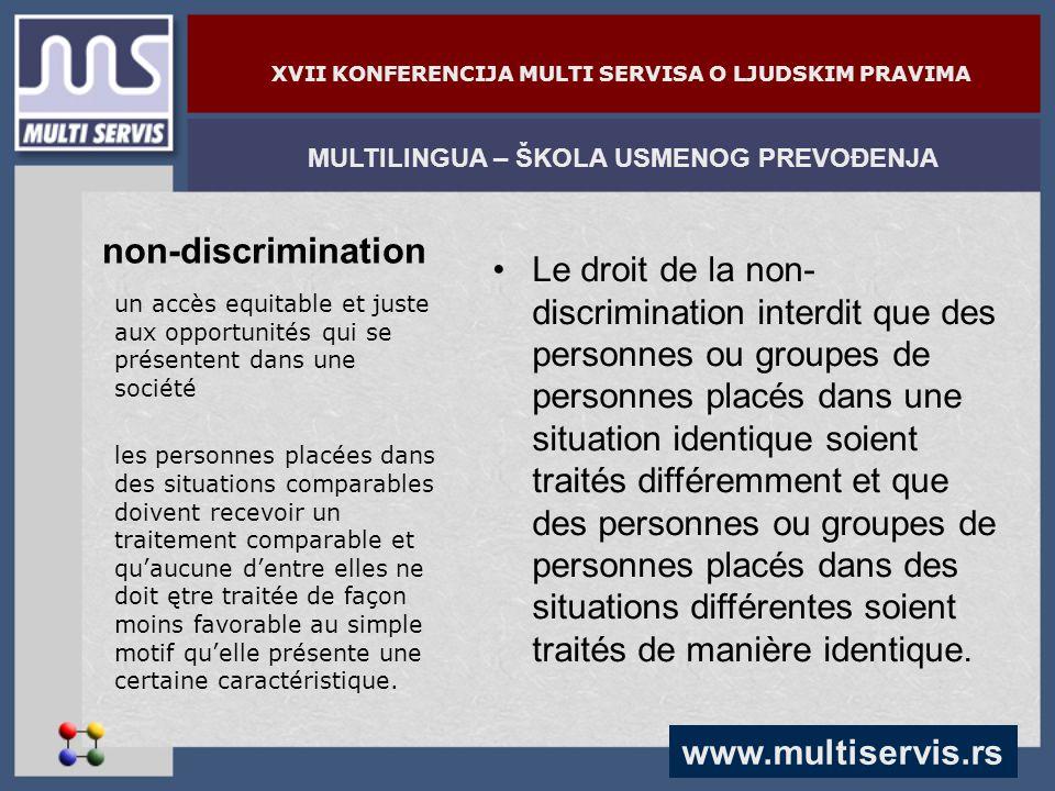 www.multiservis.rs MULTILINGUA – ŠKOLA USMENOG PREVOĐENJA XVII KONFERENCIJA MULTI SERVISA O LJUDSKIM PRAVIMA non-discrimination un accès equitable et
