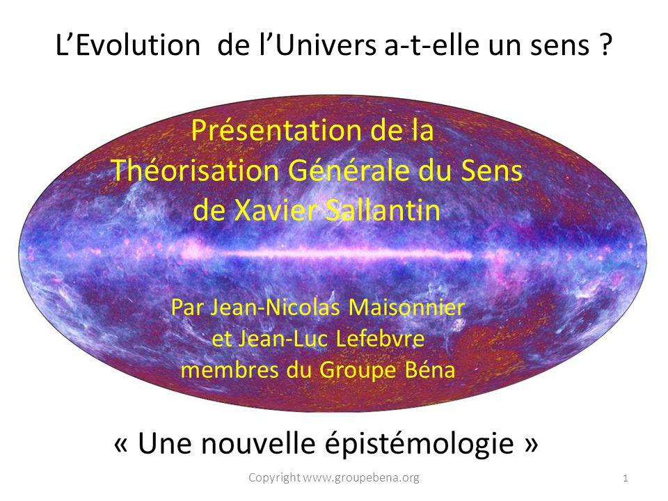 Présentation de la Théorisation Générale du Sens de Xavier Sallantin « Une nouvelle épistémologie » L'Evolution de l'Univers a-t-elle un sens .
