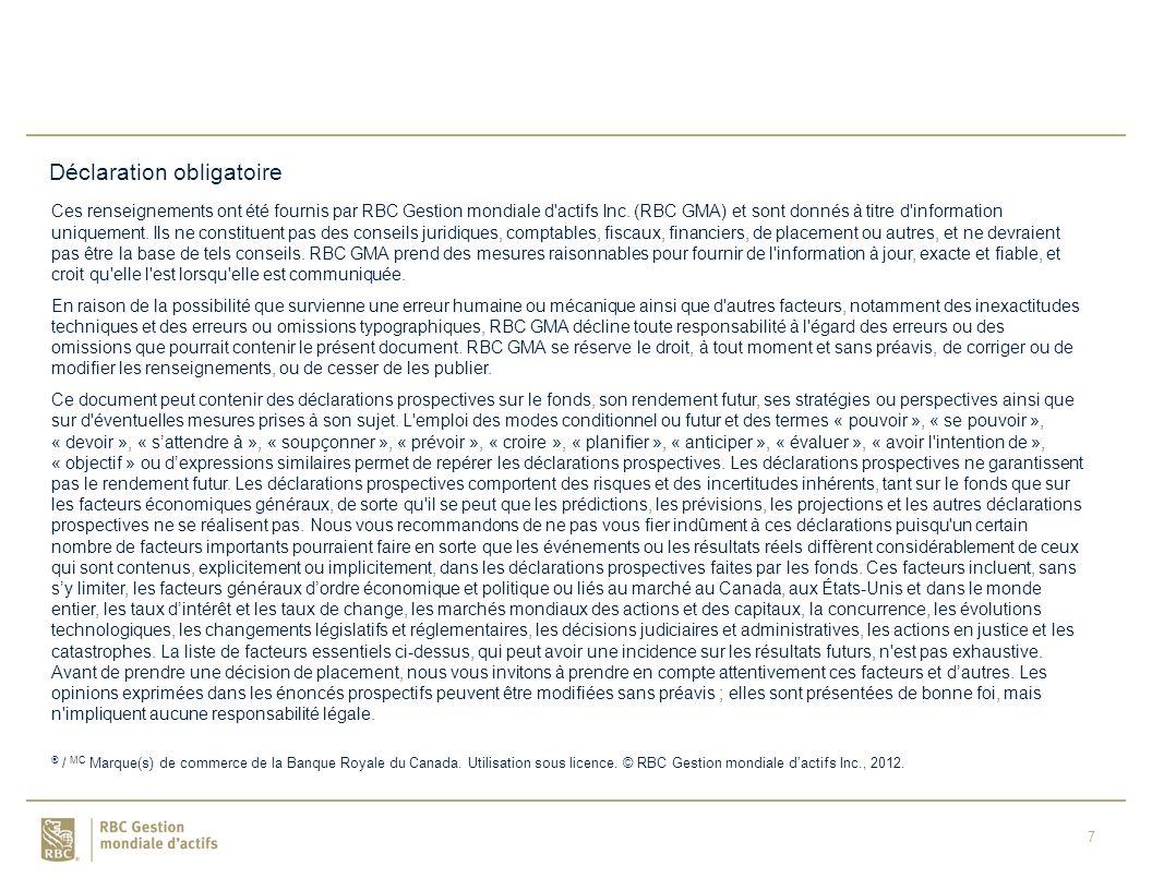 7 Déclaration obligatoire Ces renseignements ont été fournis par RBC Gestion mondiale d actifs Inc.