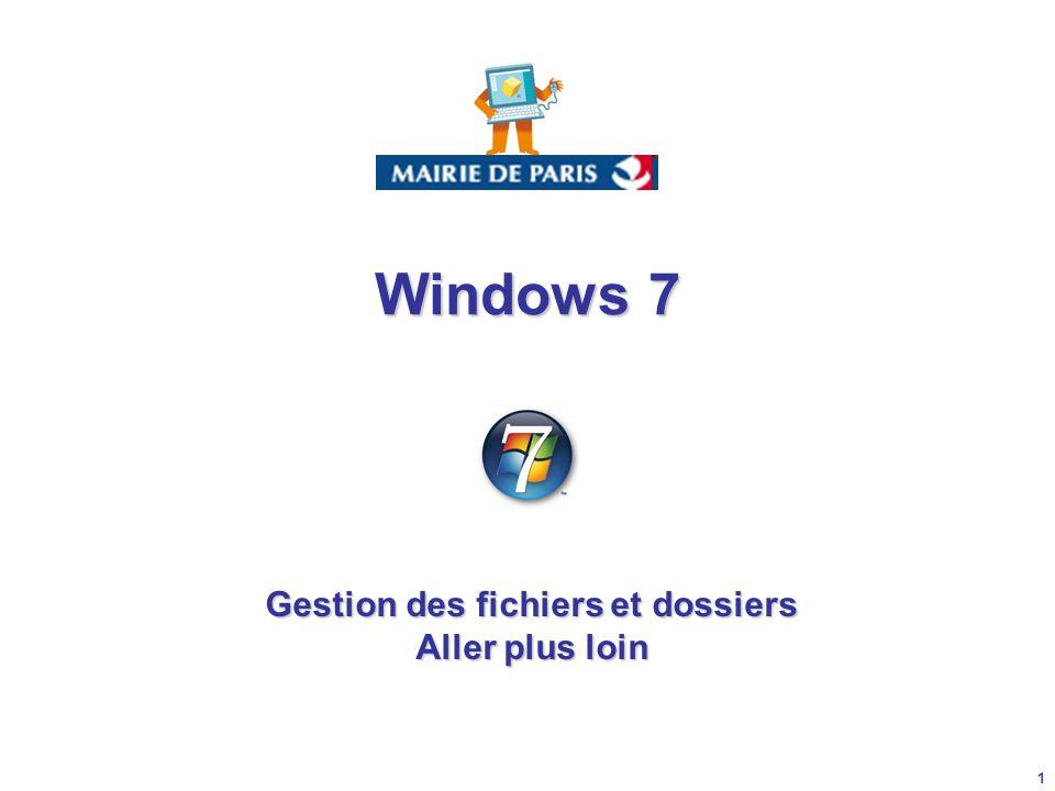 1 Gestion des fichiers et dossiers Aller plus loin Windows 7