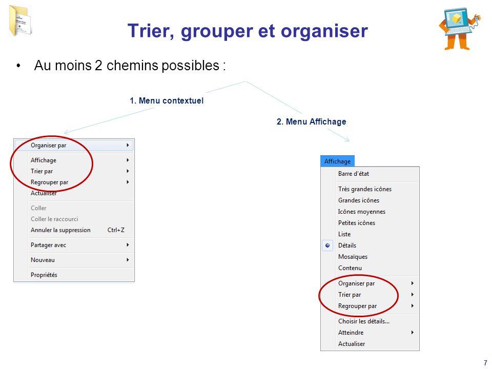 Trier, grouper et filtrer Quelques exemples Filtrer par taille (10 à 100 Ko) Trier par taille de fichier (ordre décroissant) Regrouper par type de fichier A noter : utiliser les menus contextuel et classique pour annuler ces modalités d'affichage : 8