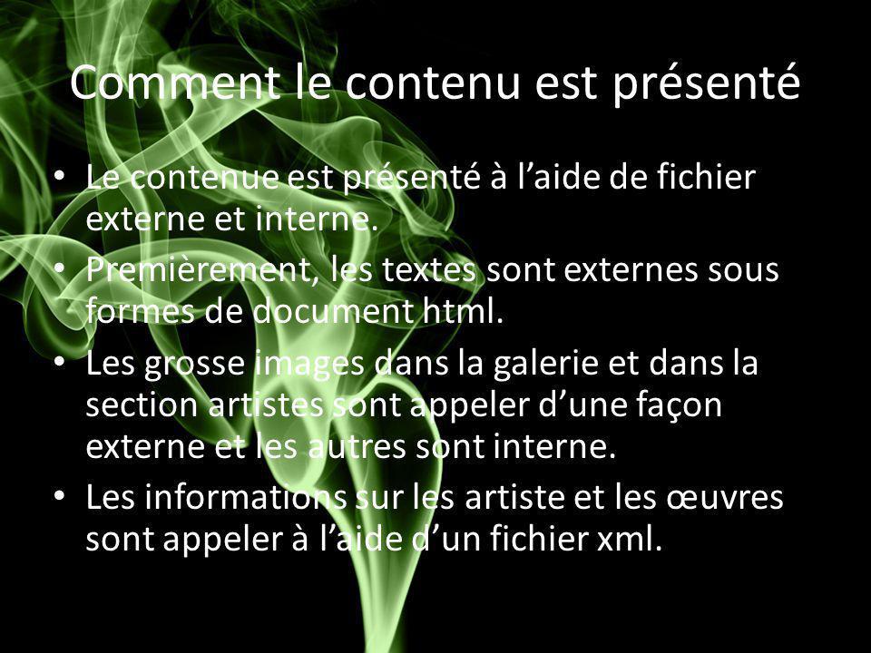 Comment le contenu est présenté Le contenue est présenté à l'aide de fichier externe et interne. Premièrement, les textes sont externes sous formes de