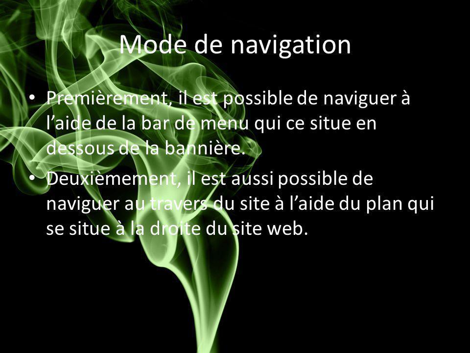 Mode de navigation Premièrement, il est possible de naviguer à l'aide de la bar de menu qui ce situe en dessous de la bannière. Deuxièmement, il est a