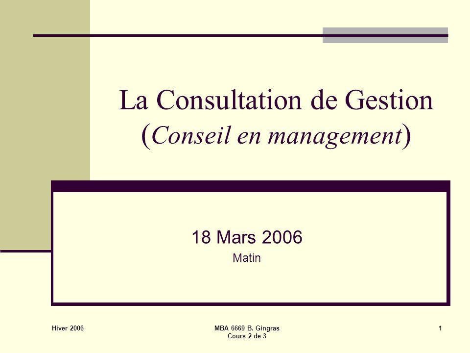 Hiver 2006 MBA 6669 B. Gingras Cours 2 de 3 22 Les outils de Diagnostique