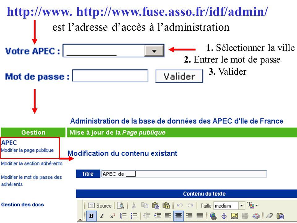 http://www. http://www.fuse.asso.fr/idf/admin/ est l'adresse d'accès à l'administration 1.