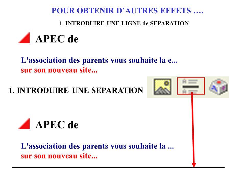POUR OBTENIR D'AUTRES EFFETS ….2.